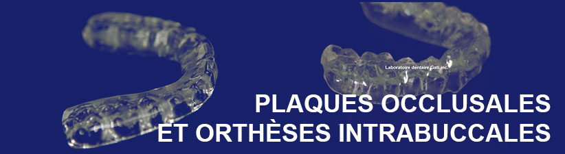 Plaques Occlusales | Laboratoire dentaire Gati
